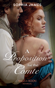 A Proposition For The Comte (Mills & Boon Historical) (Gentlemen of Honour, Book 2)