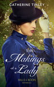 The Makings Of A Lady (Mills & Boon Historical) (The Chadcombe Marriages)