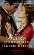 A Western Christmas Homecoming: Christmas Day Wedding Bells / Snowbound in Big Springs / Christmas with the Outlaw (Mills & Boon Historical)