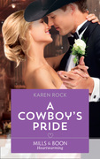 A Cowboy's Pride (Mills & Boon Heartwarming) (Rocky Mountain Cowboys, Book 4)