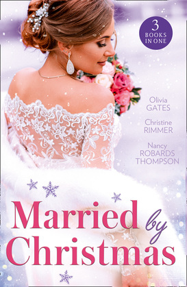 Married By Christmas: His Pregnant Christmas Bride / Carter Bravo's Christmas Bride (The Bravos of Justice Creek) / His Texas Christmas Bride (Mills & Boon M&B)
