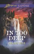 In Too Deep (Mills & Boon Love Inspired Suspense)