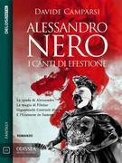 Alessandro Nero - I canti di Efestione
