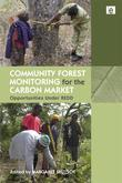 Community Forest Monitoring for the Carbon Market: Opportunities Under REDD