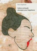 Extracts From: Salary Seriously Damages Your Happiness