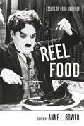Reel Food: Essays on Food and Film