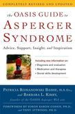 The OASIS Guide to Asperger Syndrome: Completely Revised and Updated: Advice, Support, Insight, and Inspiration