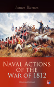Naval Actions of the War of 1812 (Illustrated Edition)