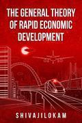 The General Theory of Rapid Economic Development