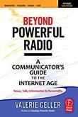 Beyond Powerful Radio: A Communicator's Guide to the Internet Age News, Talk, Information & Personality