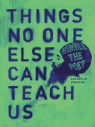 Things No One Else Can Teach Us
