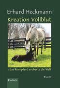 Kreation Vollblut – das Rennpferd eroberte die Welt