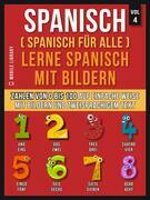 Spanisch (Spanisch für alle) Lerne Spanisch mit Bildern (Vol 4)