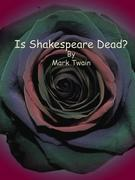 Is Shakespeare Dead?