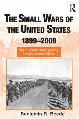 The Small Wars of the United States, 1899 2009: An Annotated Bibliography