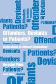 Offenders, Deviants or Patients? Fourth Edition: Explorations in Clinical Criminology