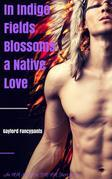 In Indigo Fields Blossoms a Native Love