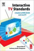 Interactive TV Standards: A Guide to MHP, OCAP, and JavaTV