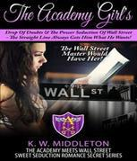 The Academy Girl's Drop Of Doubts & The Power Seduction Of Wall Street - The Straight Line Always Gets What He Wants