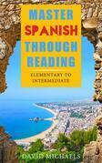 Master Spanish Through Reading.