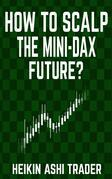 How to Scalp the Mini DAX Future?