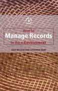 Developing a Records Management Programme in the Electronic Environment
