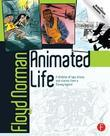 Animated Life: A Lifetime of Tips, Tricks, Techniques and Stories from a Disney Legend