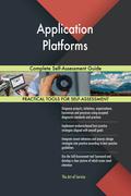 Application Platforms Complete Self-Assessment Guide