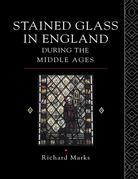 Stained Glass in England During the Middle Ages