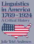 Linguistics in America 1769 - 1924: A Critical History