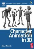 Character Animation in 3D: Use Traditional Drawing Techniques to Produce Stunning CGI Animation
