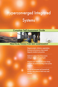 Hyperconverged Integrated Systems Complete Self-Assessment Guide