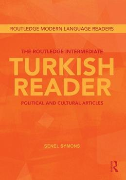 The Routledge Graded Modern Turkish Reader: Political and Cultural Articles