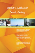 Interactive Application Security Testing Complete Self-Assessment Guide