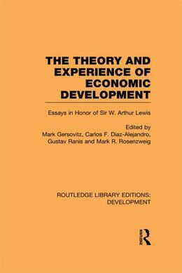 The Theory and Experience of Economic Development: Essays in Honour of Sir Arthur Lewis