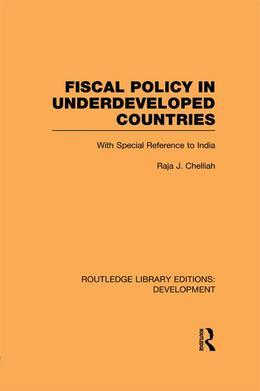 Fiscal Policy in Underdeveloped Countries: With Special Reference to India