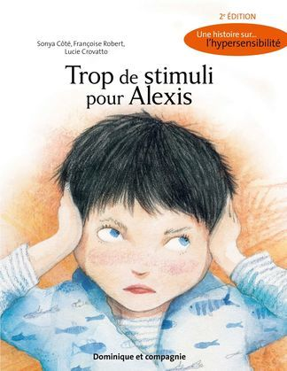 Trop de stimuli pour Alexis