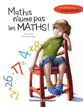 Mathis n'aime pas les maths