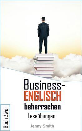 Business-Englisch beherrschen. Buch Zwei