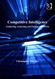 Competitive Intelligence: Gathering, Analysing and Putting it to Work
