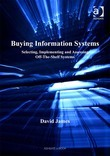 Buying Information Systems: Selecting, Implementing and Assessing Off-The-Shelf Systems