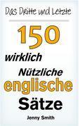 Das Dritte und Letzte 150 Wirklich Nützliche Englische Sätze