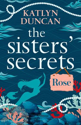 The Sister's Secrets: Rose