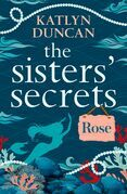 The Sister's Secrets: Rose