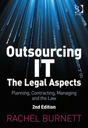 Outsourcing It - The Legal Aspects: Planning, Contracting, Managing and the Law