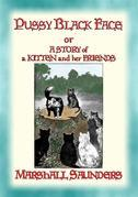 PUSSY BLACK FACE - The Adventures of a Mischievous Kitten and his Friends