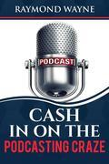 Cash In On  The Podcasting Craze