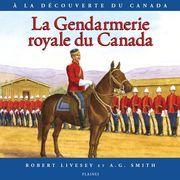 Gendarmerie royale du Canada, La