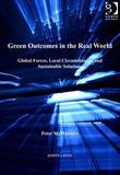 Green Outcomes in the Real World: Global Forces, Local Circumstances, and Sustainable Solutions