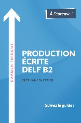 Production écrite DELF B2